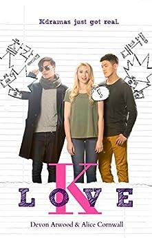 K-Love: A Korean Drama Romance (Korean Drama Series Book 1) by [Devon Atwood, Alice Cornwall]