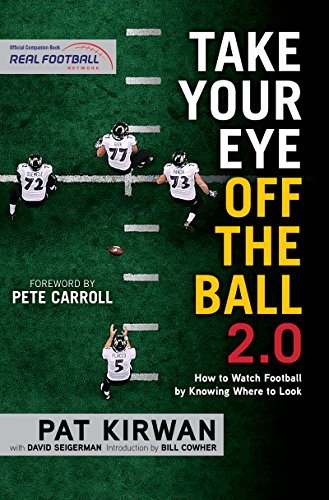 Take Your Eye Off the Ball 2.0: How to Watch Football by Knowing Where to Look (English Edition)