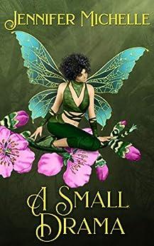 A Small Drama by [Jennifer Michelle]