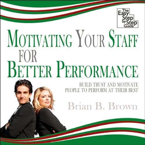 Motivating Your Staff for Better Performance audiobook cover art