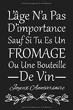L'âge N'a Pas D'importance: Cadeau d'anniversaire Original Joyeux Anniversaire Pour Elle Pour Lui (French Edition)