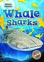 Whale Sharks (Shark Frenzy: Blastoff Readers. Level 3)
