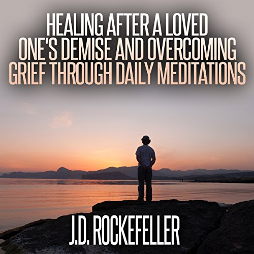 Healing After a Loved One's Demise and Overcoming Grief Through Daily Meditations audiobook cover art