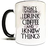 That's What I Do I Drink Coffee & I Know Things Mug - 11oz Mug/Cup - Quality Grade A Ceramic - Perfect Gift - Foam Box Packaging