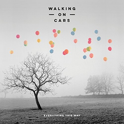 Everything This Way by WALKING ON CARS (2014-08-03)