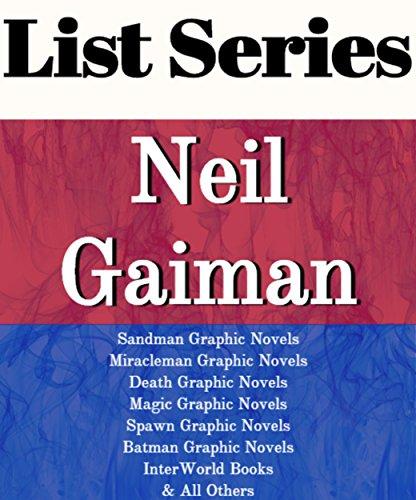 NEIL GAIMAN: SERIES READING ORDER: SANDMAN GRAPHIC NOVELS,MIRACLEMAN GRAPHIC NOVELS, DEATH GRAPHIC NOVELS, MAGIC GRAPHIC NOVELS, SPAWN GRAPHIC NOVELS, BATMAN NOVELS BY NEIL GAIMAN (English Edition)
