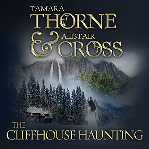 The Cliffhouse Haunting Audiobook By Tamara Thorne, Alistair Cross cover art