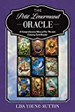 The Petit Lenormand Oracle: A Comprehensive Manual For the 21st Century Card Reader (English Edition)
