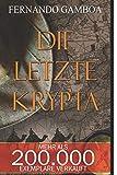 DIE LETZTE KRYPTA (Die Abenteuer von Ulises Vidal, Band 1) - Fernando Gamboa