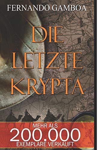 DIE LETZTE KRYPTA (Die Abenteuer von Ulises Vidal, Band 1)