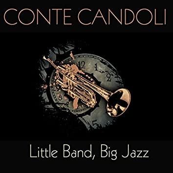 Conte Candoli: Little Band, Big Jazz