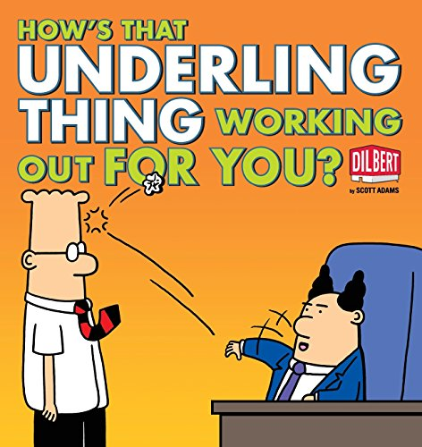 Download How's That Underling Thing Working Out for You? (Dilbert) 1449408192