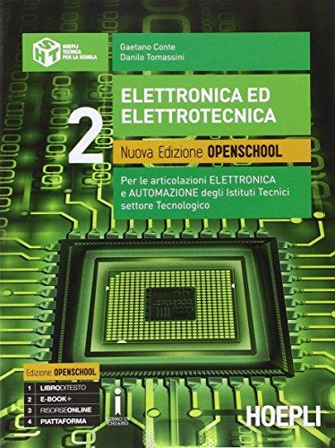 Elettronica ed elettrotecnica. Ediz. openschool. Per gli Ist. tecnici industriali. Con e-book. Con espansione online (Vol. 2)