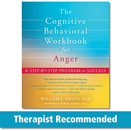 Compare Textbook Prices for The Cognitive Behavioral Workbook for Anger: A Step-by-Step Program for Success Workbook Edition ISBN 9781684034321 by Knaus EdD, William J.,Alberti PhD, Robert