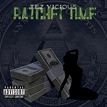 Ratchet Time