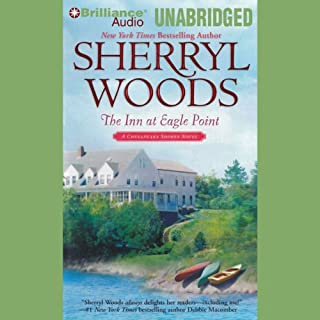 The Inn at Eagle Point     A Chesapeake Shores Novel, Book 1              By:                                                                                                                                 Sherryl Woods                               Narrated by:                                                                                                                                 Christina Traister                      Length: 11 hrs and 32 mins     826 ratings     Overall 4.2
