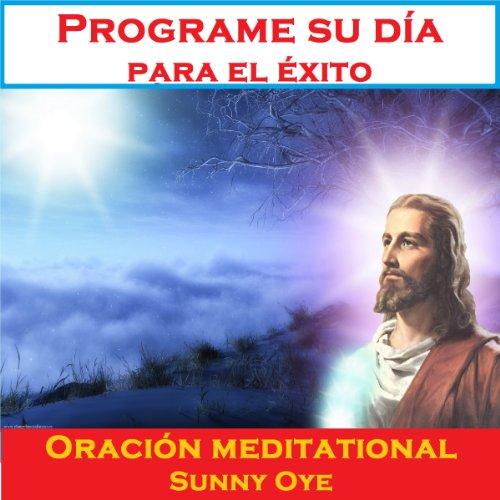 Programe su día para el éxito (Spanish) – Meditación Oraciones cover art
