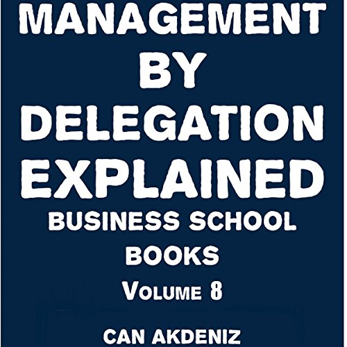 Management By Delegation Explained audiobook cover art