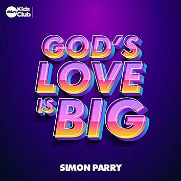 God's Love Is Big (feat. Simon Parry)