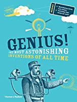 Genius!: The Most Astonishing Inventions of All Time (The Most...)