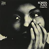 Chapter Two by ROBERTA FLACK (2013-04-24)
