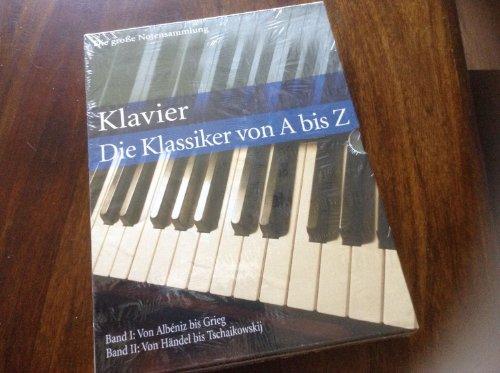 Klavier. Die Klassiker von A bis Z. Die große Notensammlung.