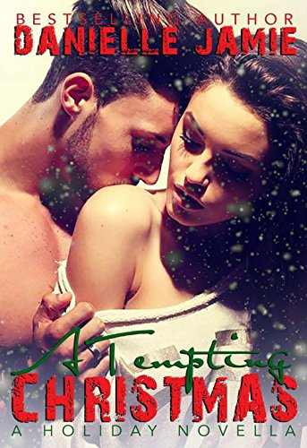 A Tempting Christmas: A Tempt My Heart Holiday Novella (The Tempt My Heart Series Book 2)