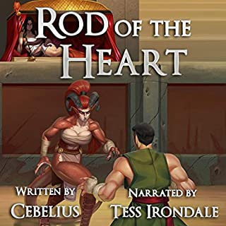 Rod of the Heart     Celestine Chronicles, Book 2              Written by:                                                                                                                                 Cebelius                               Narrated by:                                                                                                                                 Tess Irondale                      Length: 11 hrs and 48 mins     7 ratings     Overall 5.0