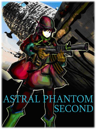 ASTRAL PHANTOM SECOND 2 (Japanese Edition)