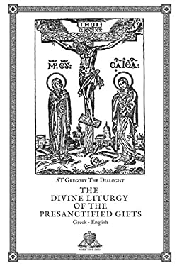 The Divine Liturgy of the Presanctified Gifts (Nihil Sine Deo)