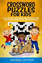 Crossword Puzzles for Kids: All in one book with solutions. Crosswords, Word Searches, Word matches, Word Scrambles and al...
