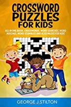 Crossword Puzzles for Kids: All in one book with solutions. Crosswords, Word Searches, Word matches, Word Scrambles and also Mazes for kids