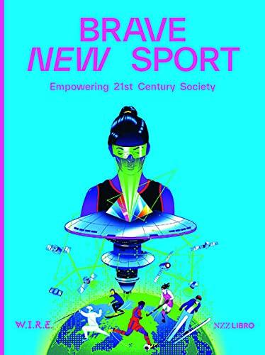 Brave New Sport: Empowering 21st Century Society