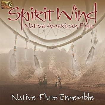(Indian) Native Flute Ensemble: Spirit Wind - Native American Flute
