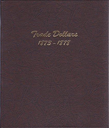 Dansco US Trade Dollar Coin Album 1873 – 1878 #6172