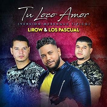Tu Loco Amor (Versión Merengue Tipico)