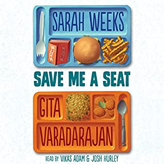 Save Me a Seat                   By:                                                                                                                                 Sarah Weeks,                                                                                        Gita Varadarajan                               Narrated by:                                                                                                                                 Josh Hurley,                                                                                        Vikas Adam                      Length: 3 hrs and 59 mins     Not rated yet     Overall 0.0