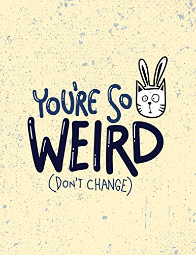 You'er so weird: You'er so weird don't change on yellow cover and Dot Graph Line Sketch pages, Extra large (8.5 x 11) inches, 110 pages, White paper, Sketch, Draw and Paint: Volume 2