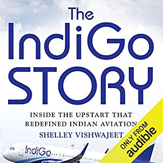 The IndiGo Story     Inside the Upstart that Redefined Indian Aviation              Written by:                                                                                                                                 Shelley Vishwajeet                               Narrated by:                                                                                                                                 Radhakrishnan Iyer                      Length: 6 hrs and 11 mins     49 ratings     Overall 4.1