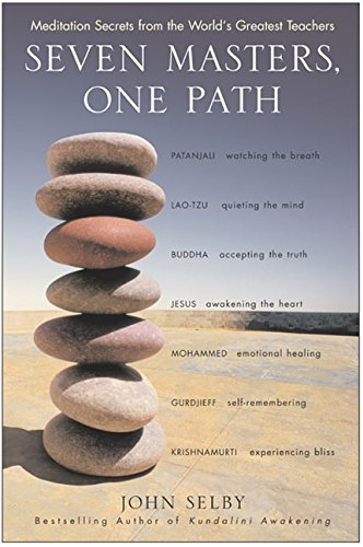Download Seven Masters, One Path: Meditation Secrets from the World's Greatest Teachers 0060522518