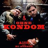 Ohne Kondom (feat. MC Bomber) [Explicit]