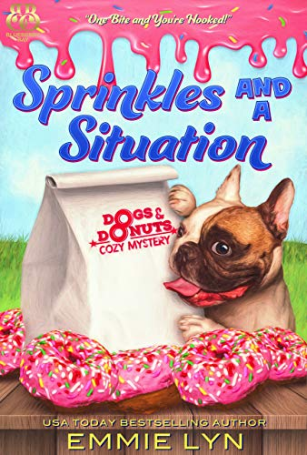 Sprinkles & a Situation (Dogs & Donuts Book 1) by [Emmie Lyn]