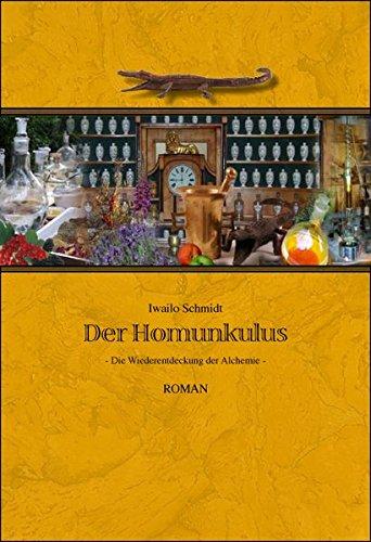 Der Homunkulus: Die Wiederentdeckung der Alchemie