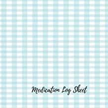 Medication Log Sheet: Undated Personal Medication Checklist Organizer. Track Medicine, Dosage Frequency, Monday To Sunday For 53 weeks.  Journal Notebook With Space For Notes. (Fitness)