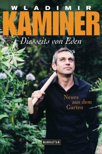Diesseits von Eden: Neues aus dem Garten (Kindle Edition)
