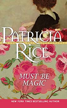 Must Be Magic by [Patricia Rice]