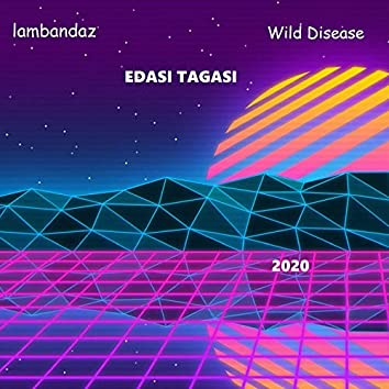Edasi tagasi (feat. Wild Disease)