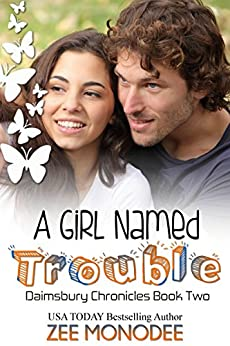 A Girl Named Trouble (The Daimsbury Chronicles Book 2) by [Zee Monodee]