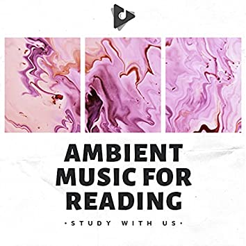 Ambient Music for Reading