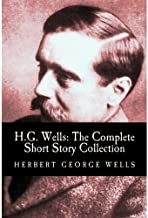 H.G. Wells: The Complete Short Story Collection - w/ active table of contents